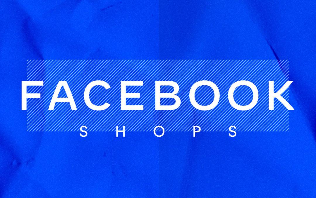 Maak binnenkort kennis met Facebook Shops